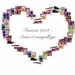 Favoris 2014 : soins et maquillage